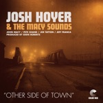 Josh Hoyer & The Macy Sounds - Other Side of Town (feat. Joe Tatton, Pete Shand & Jeff Franca)