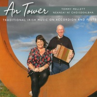An Tower: Traditional Irish Music On Accordion And Flute by Tommy Mellett & Neansaí Ní Choisdealbha on Apple Music