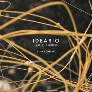 Pipo Romero - Ideario Just One Guitar