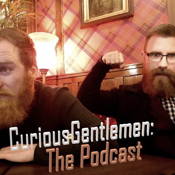 Curious Gentlemen: The Podcast