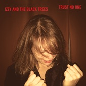 Izzy and the Black Trees - Strangers Allow