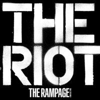 THE RIOT - THE RAMPAGE from EXILE TRIBE