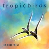 Jim Kimo West - Tropicbirds