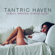 Tantric Sex Background Music Experts & Erotic Massage Music Ensemble - Tantric Haven: Sexual Arousal During Sleep
