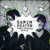 Samim - Heater (Tube & Berger Remix)