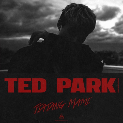 Ted Park – Jjajang Mami – Single