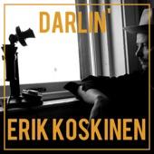 Erik Koskinen - Darlin'