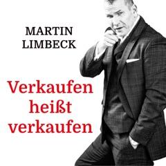 Martin Limbeck Podcast - Verkaufen heißt verkaufen