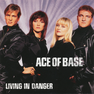 Ace of Base - Living In Danger (The Remixes)