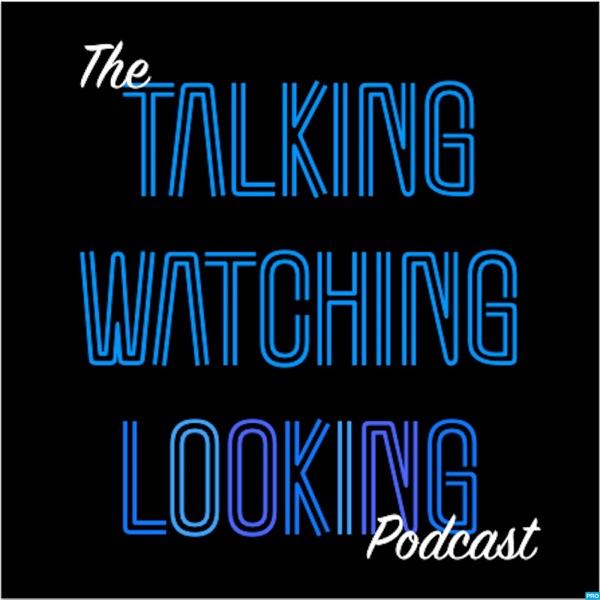 TALKING WATCHING LOOKING