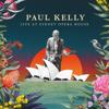 Paul Kelly - Live at Sydney Opera House