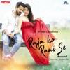 Raja Ko Rani Se (Recreated Version)
