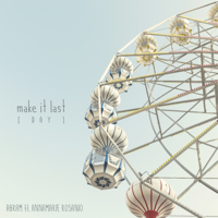 Lagu mp3 ABRAM - Make It Last (Day) [feat. Annamarie Rosanio] - Single baru, download lagu terbaru