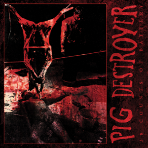Pig Destroyer - 38 Counts of Battery (Reissue)