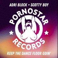 Keep the Dance Floor Goin' - SCOTTY BOY-ADRI BLOCK