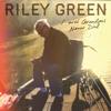 Riley Green - I Wish Grandpas Never Died artwork