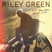 Album I Wish Grandpas Never Died - Riley Green