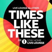 Times Like These (BBC Radio 1 Stay Home Live Lounge) - Live Lounge Allstars