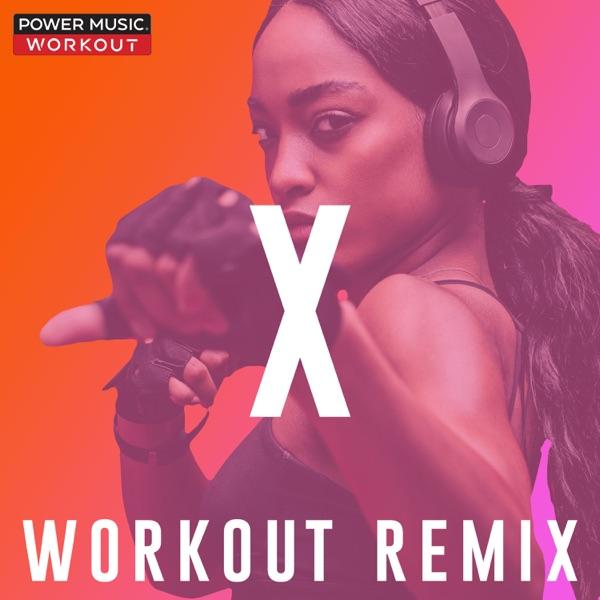 X (Workout Remix) - Single