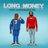 Long Money, Peewee Longway & Money Man