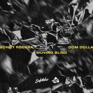 Sonny Fodera & Dom Dolla - Moving Blind