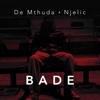 De Mthuda & Njelic - Bade artwork