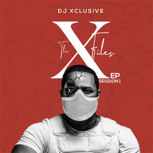 DJ Xclusive - The Xfiles Ep Session1