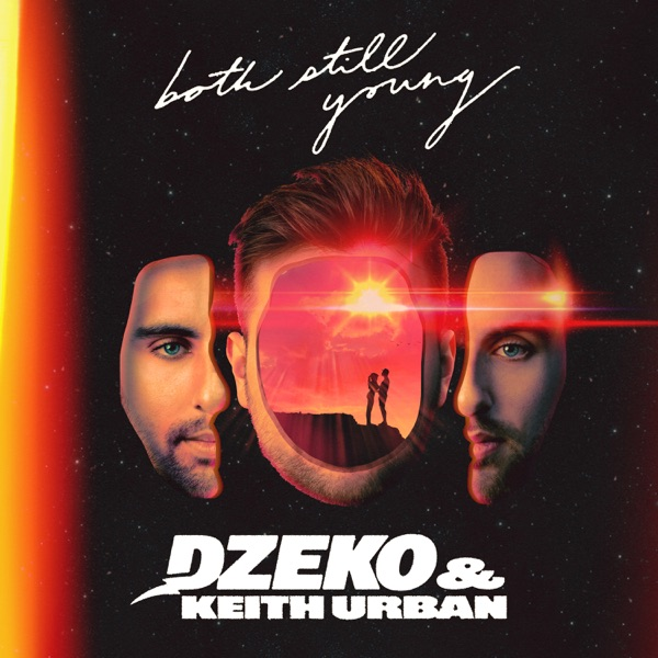 Dzeko & Keith Urban - Both Still Young