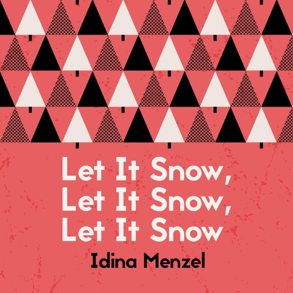 Idina Menzel - Let It Snow, Let It Snow, Let It Snow