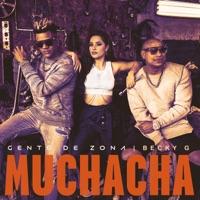 Gente de Zona & Becky G. - Muchacha - Single