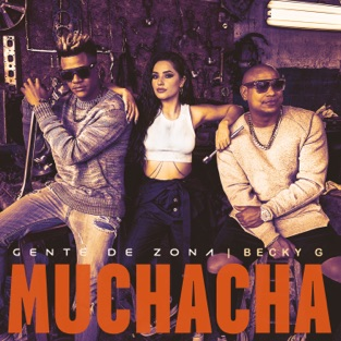 Gente de Zona & Becky G. – Muchacha – Single [iTunes Plus AAC M4A]