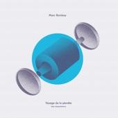 Marc Romboy - Deuxieme voyage de la planète - Ben Lukas Boysen Rework