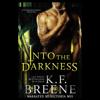 K.F. Breene - Into the Darkness: The Darkness Series, Book One (Unabridged)  artwork