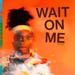 Siena Liggins - Wait On Me