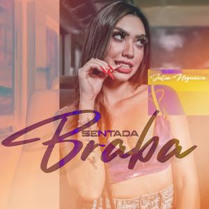 Julia Nogueira - Sentada Braba
