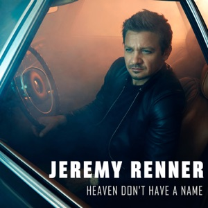 Jeremy Renner - Heaven Don't Have a Name