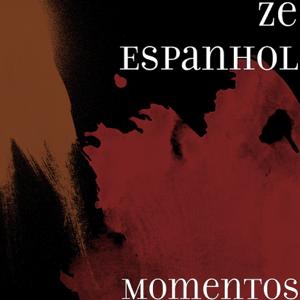 Ze Espanhol - So Momentos