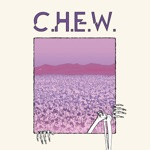 C.H.E.W. - Baby Don't Fear the Reaper