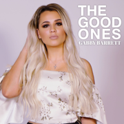 The Good Ones - Gabby Barrett - Gabby Barrett