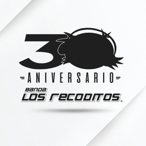 Banda Los Recoditos - 30 Aniversario