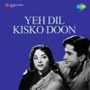 Yeh Dil Kisko Doon (Original Motion Picture Soundtrack) - EP