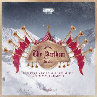 Dimitri Vegas & Like Mike & Timmy Trumpet - The Anthem (Der Alte) - Single