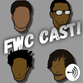 FWC CAST: FWC Cast Season 3 Episode 5 on Apple Podcasts