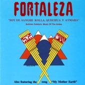 Fortaleza - Mi Madre Tierra
