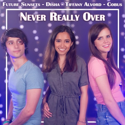 Never Really Over (feat. Cobus) - Single - Tiffany Alvord