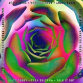 Matt Corby/Tash Sultana - Talk It Out