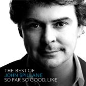 The Best of John Spillane - So Far So Good, Like