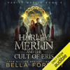 Bella Forrest - Harley Merlin and the Cult of Eris: Harley Merlin, Book 6 (Unabridged)  artwork