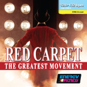 Red Carpet the Greatest Movement (Mixed Compilation For Fitness & Workout - 128/132 Bpm - 32 Count - Ideal For Mid-Tempo)