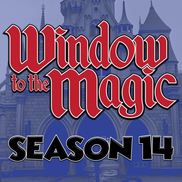 A WINDOW TO THE MAGIC: DISNEYLAND ADVENTURE PODCAST